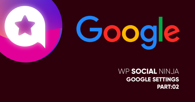 How to Do Google Reviews Settings on Your WordPress Website (Part 2)